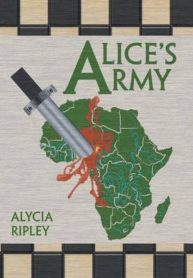 Alice's Army by Alycia Ripley