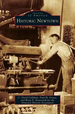 Historic Newtown by C David Callahan