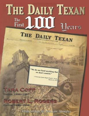 The Daily Texan: The First 100 Years by Tara Copp
