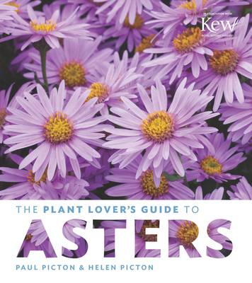 The Plant Lover's Guide to Asters by Helen Picton