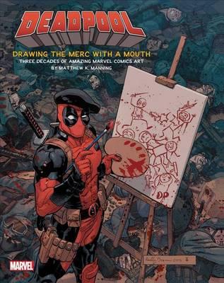 Art of Deadpool by Matthew K. Manning