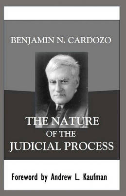 Nature of the Judicial Process by Andrew L. Kaufman