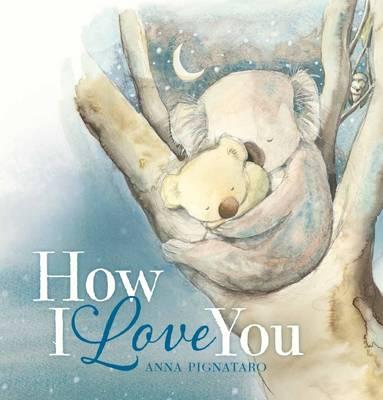 How I Love You by Anna Pignataro