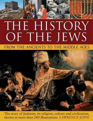 History of the Jews from the Ancients to the Middle Ages by Joffee Lawrence