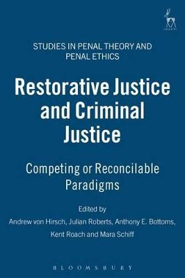 Restorative Justice and Criminal Justice by Andrew von Hirsch