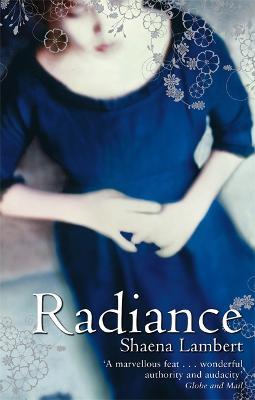 Radiance by Shaena Lambert