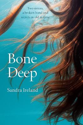Bone Deep by Sandra Ireland
