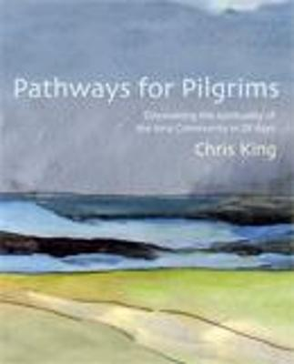 Pathways for Pilgrims by Chris King