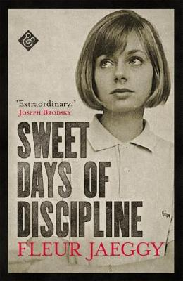 Sweet Days of Discipline by Fleur Jaeggy