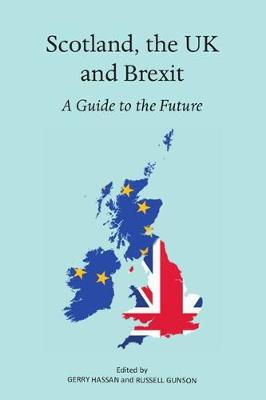 Scotland, the UK and Brexit by Gerry Hassan