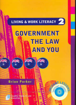 Living and Work Literacy Government, the Law and You Book 2 by Brian Parker