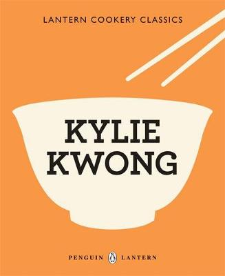 Lantern Cookery Classics: Kylie Kwong book