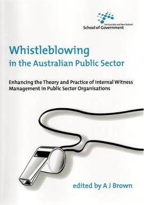 Whistleblowing in the Australian Public Sector by J. Brown