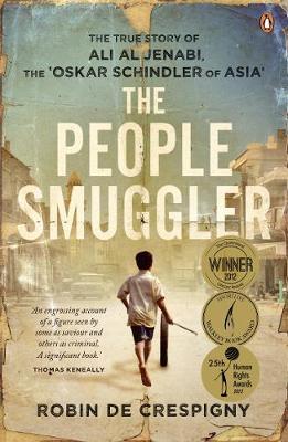 The People Smuggler: The True Story Of Ali Al Jenabi by Robin de Crespigny