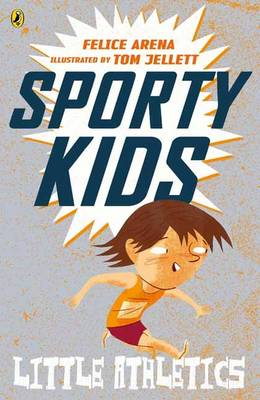 Sporty Kids: Little Athletics! by Felice Arena