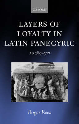 Layers of Loyalty in Latin Panegyric by Roger Rees