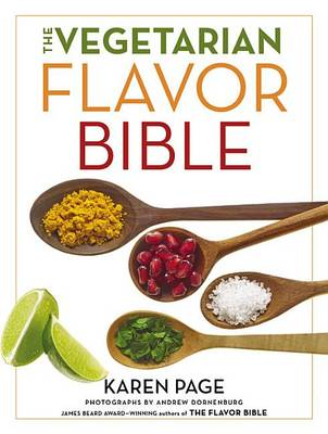 The Vegetarian Flavor Bible by Karen Page