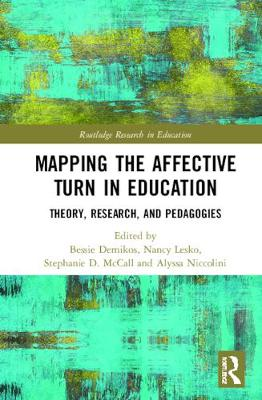 Mapping the Affective Turn in Education: Theory, Research, and Pedagogies book