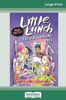 The Old Climbing Tree: Little Lunch Series (16pt Large Print Edition) by Danny Katz