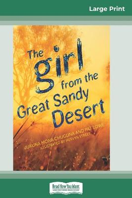 The The Girl from the Great Sandy Desert (16pt Large Print Edition) by Jukuna Mona Chuguna