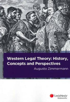 Western Legal Theory: History, Concepts and Perspectives by Augusto Zimmermann