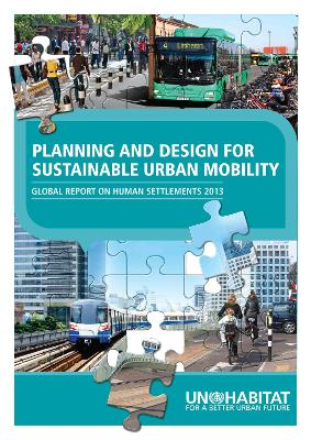 Planning and Design for Sustainable Urban Mobility by UN-HABITAT