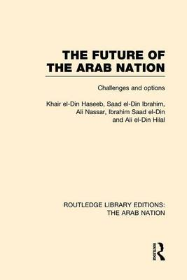 The Future of the Arab Nation by Khair El-Din Haseeb
