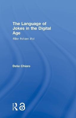 The Language of Jokes in the Digital Age by Delia Chiaro
