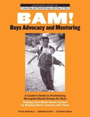 BAM! Boys Advocacy and Mentoring by Peter Mortola