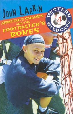 Armitage Shanks and the Footballer's Bones by John Larkin