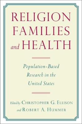 Religion, Families, and Health by Robert A. Hummer