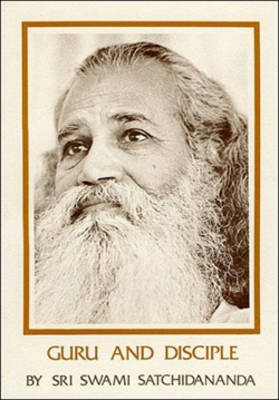 Guru and Disciple by Sri Swami Satchidananda