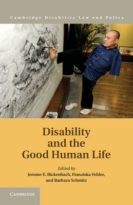 Disability and the Good Human Life by Jerome E. Bickenbach