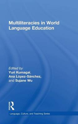 Multiliteracies in World Language Education by Yuri Kumagai
