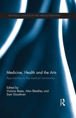 Medicine, Health and the Arts by Victoria Bates