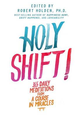 Holy Shift! by Associate Professor of History Robert Holden