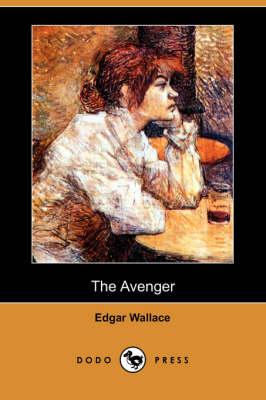 The Avenger (Dodo Press) by Edgar Wallace