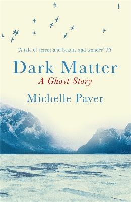 Dark Matter by Michelle Paver