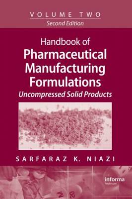 Handbook of Pharmaceutical Manufacturing Formulations Uncompressed Solid Products Volume 2 by Sarfaraz K. Niazi