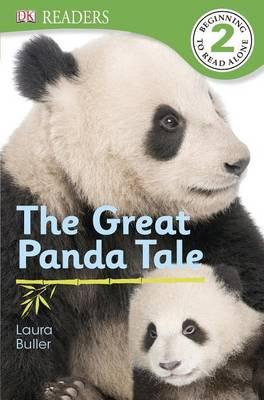 DK Readers L2: The Great Panda Tale by Laura Buller