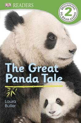 DK Readers L2: The Great Panda Tale by Laura Buller