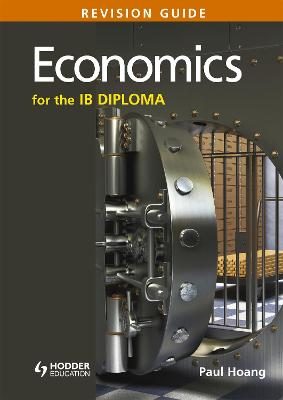 Economics for the IB Diploma Revision Guide by Paul Hoang