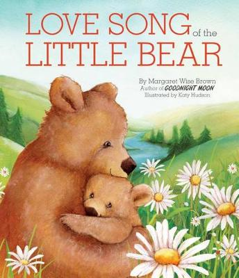 Love Song of the Little Bear by Margaret Wise Brown