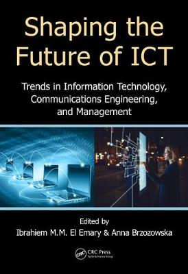 Shaping the Future of ICT by Ibrahiem M. M. El Emary