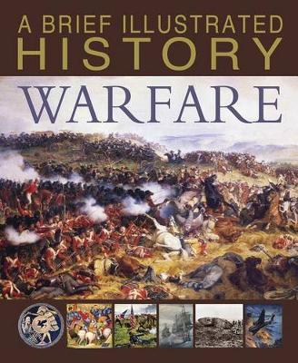 Brief Illustrated History of Warfare book