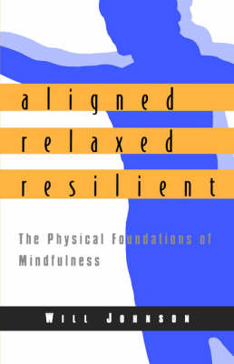 Aligned, Relaxed, Resilient book