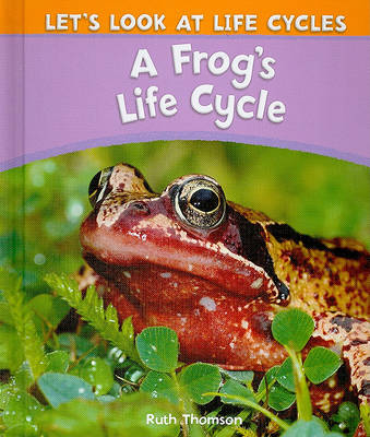 A Frog's Life Cycle by Ruth Thomson