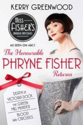 The Honourable Phryne Fisher Returns by Kerry Greenwood