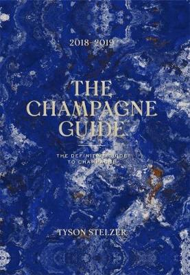 The Champagne Guide 2018-2019 by Tyson Stelzer