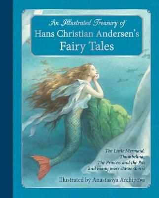 An Illustrated Treasury of Hans Christian Andersen's Fairy Tales by Hans Christian Andersen